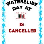 WATERSLIDE DAY IS CANCELLED