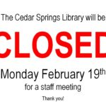 CLOSED – Monday Feb 19th for a staff meeting