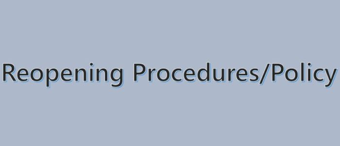 Reopening Procedures/Policy