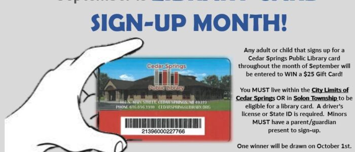September is Library Card Sign-Up Month: Sign Up To WIN!!!